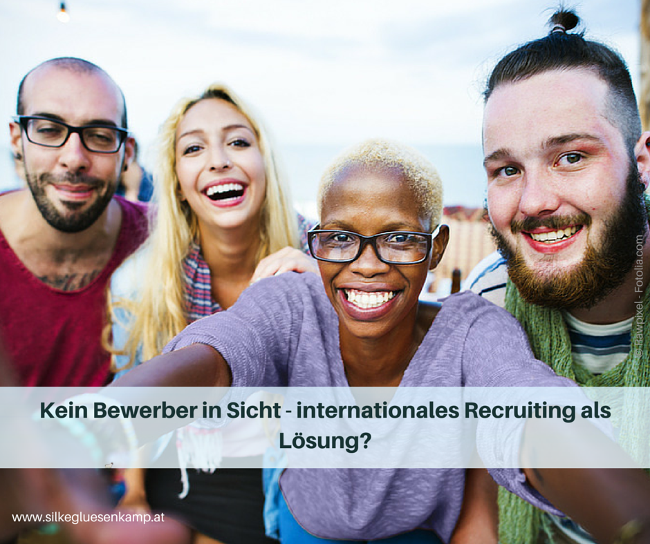 Kein Bewerber in Sicht - internationales Recruiting