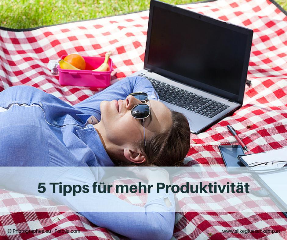 5 Tipps für mehr Produktivität