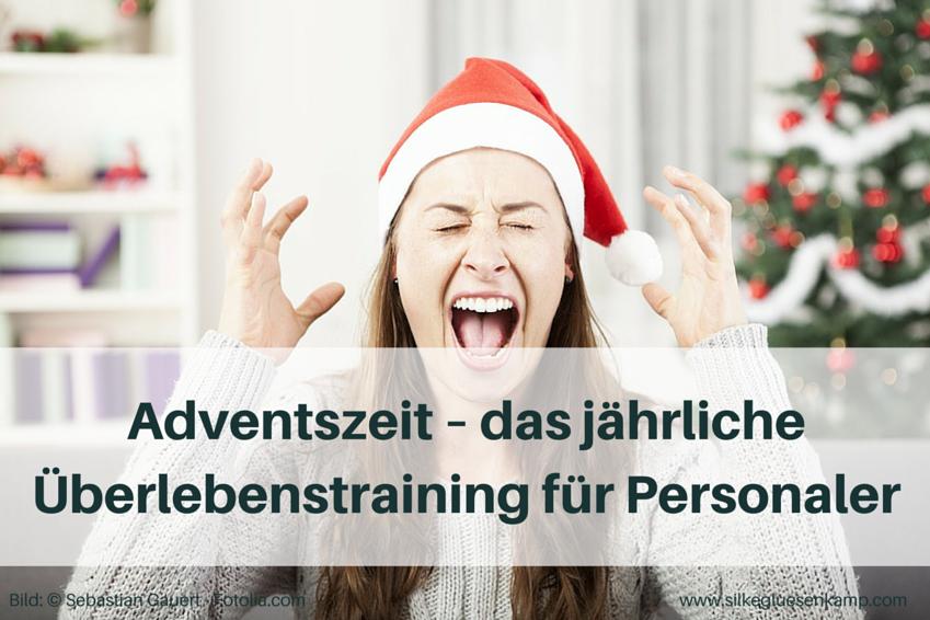Adventszeit Überlebenstraining für Personaler