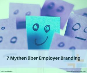7 Mythen über Employer Branding